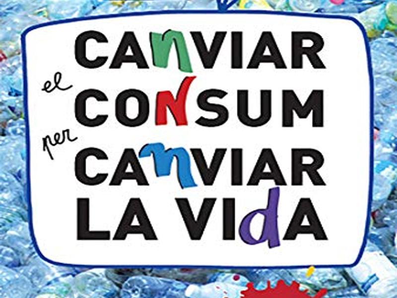 Canviar el consum per canviar la vida